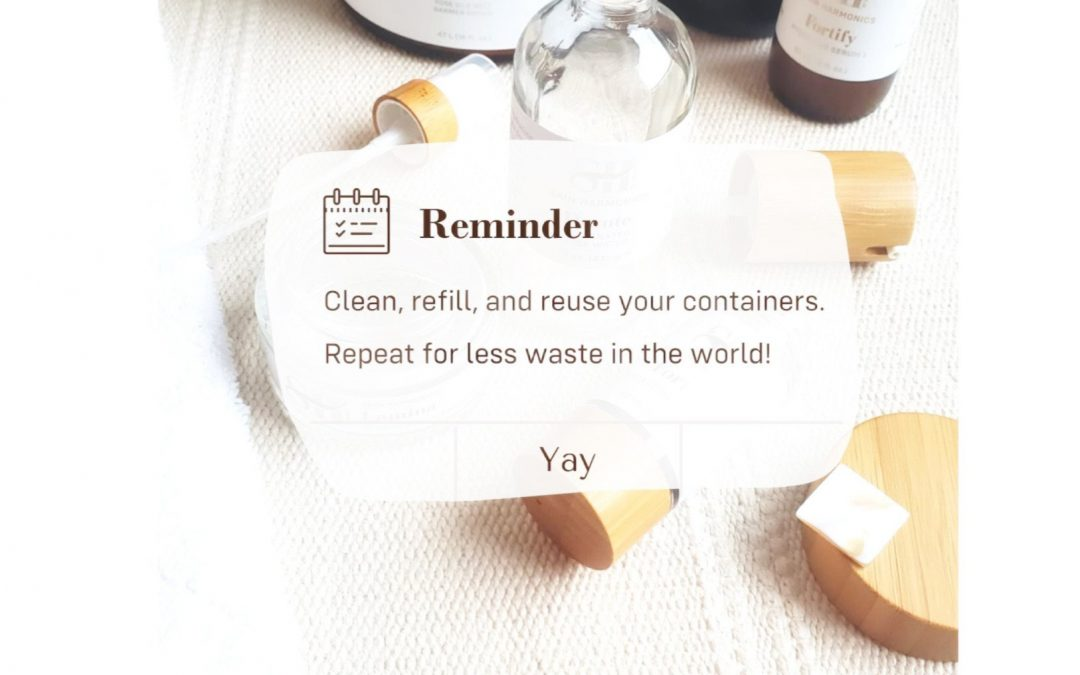 Reminder: Clean, refill, and reuse your containers. Repeat for less waste in theworld!