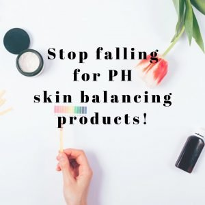 The Truth About pH Balancing Skin Products