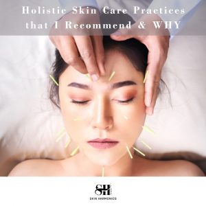 The Best Holistic Skincare Methods & Why We Love Them