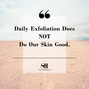 Why Daily Exfoliation Can Damage Your Skin