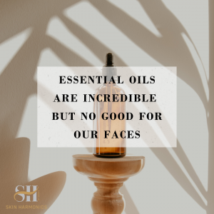 Why Are Essential Oils Not Good For Your Face?