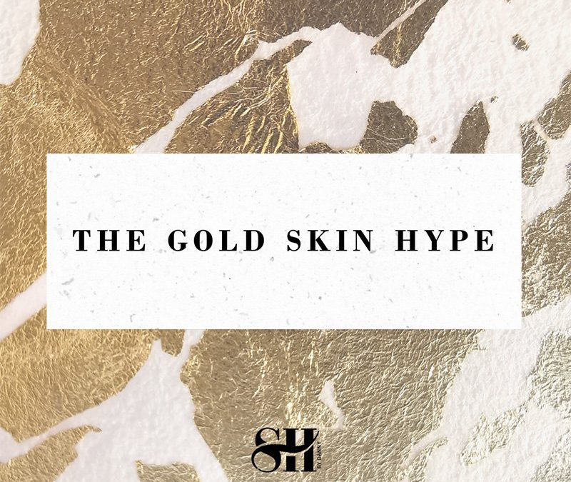 the gold skin hype